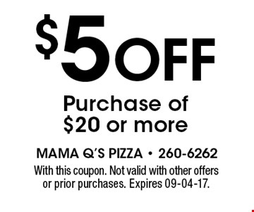 $5 Off Purchase of $20 or more. With this coupon. Not valid with other offers or prior purchases. Expires 09-04-17.