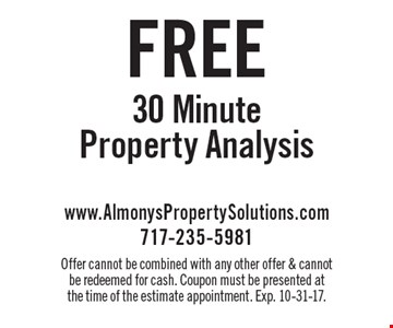 Free 30 Minute Property Analysis. Offer cannot be combined with any other offer & cannot be redeemed for cash. Coupon must be presented at the time of the estimate appointment. Exp. 10-31-17.