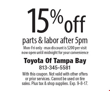 15% off parts & labor after 5pm Mon-Fri only - max discount is $200 per visit now open until midnight for your convenience. With this coupon. Not valid with other offers or prior services. Cannot be used on tire sales. Plus tax & shop supplies. Exp. 9-8-17.
