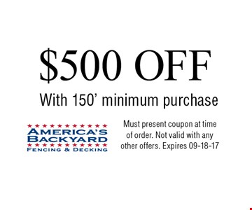 $400 OFF With 150' minimum purchase. Must present coupon at time