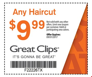 $9.99 Any Haircut. Not valid with any other offers. Limit one couponper customer. Valid atparticipating area salons.Offer Expires:09/01/2017