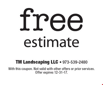 free estimate. With this coupon. Not valid with other offers or prior services. Offer expires 12-31-17.