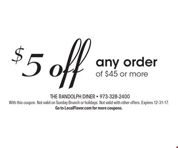 $5 off any order of $45 or more. With this coupon. Not valid on Sunday Brunch or holidays. Not valid with other offers. Expires 12-31-17. Go to LocalFlavor.com for more coupons.