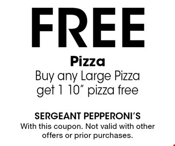 Free Pizza Buy any Large Pizza get 1 10