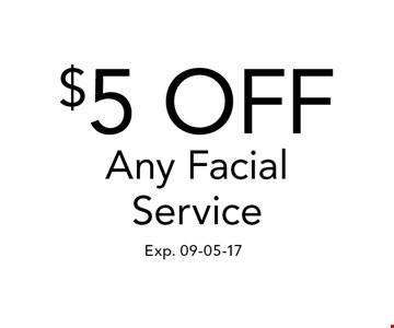 $5 OFFAny FacialService. Exp. 09-05-17