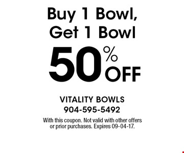 50% OFF Buy 1 Bowl, Get 1 Bowl. With this coupon. Not valid with other offers or prior purchases. Expires 09-04-17.