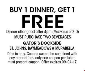 Buy 1 dinner, get 1 free  Dinner offer good after 4pm (Max value of $10) MUST PURCHASE TWO BEVERAGES. Dine in only. Coupon cannot be combined with any other offers; only one coupon per table; must present coupon. Offer expires 09-04-17.