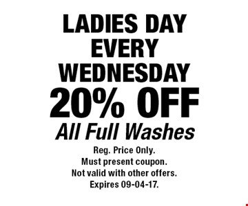 20% OFF All Full Washes. Reg. Price Only.Must present coupon.Not valid with other offers.Expires 09-04-17.