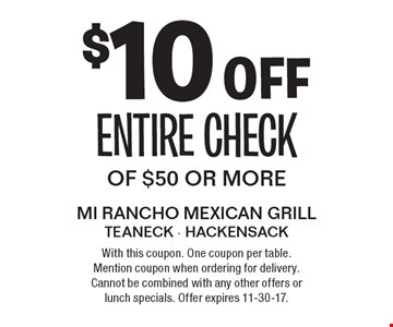 $10 off entire check of $50 or more. With this coupon. One coupon per table. Mention coupon when ordering for delivery. Cannot be combined with any other offers or lunch specials. Offer expires 11-30-17.