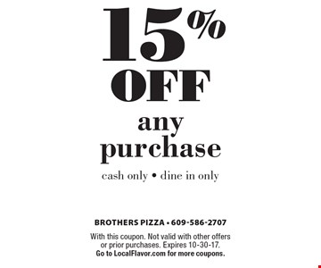 15% off any purchase. cash only - dine in only. With this coupon. Not valid with other offers or prior purchases. Expires 10-30-17. Go to LocalFlavor.com for more coupons.
