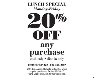 Lunch Special Monday-Friday: 20% off any purchase. cash only - dine in only. With this coupon. Not valid with other offers or prior purchases. Expires 10-30-17. Go to LocalFlavor.com for more coupons.