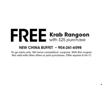 Free Krab Rangoon with $25 purchase. To-go menu only. We honor competitors' coupons. With this coupon. Not valid with other offers or prior purchases. Offer expires 9-04-17.