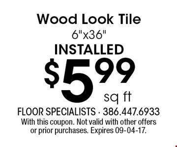 $5.99 sq ft Wood Look Tile 6