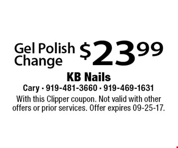 $23.99 Gel Polish Change. With this Clipper coupon. Not valid with other offers or prior services. Offer expires 09-25-17.