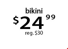 bikini$24.99 reg. $30. With this Clipper coupon. Not valid with other offers or prior services. Offer expires 09-25-17.