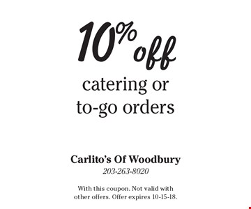 10% off catering or to-go orders. With this coupon. Not valid with other offers. Offer expires 10-15-18.