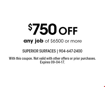 $750Off any job of $6500 or more. With this coupon. Not valid with other offers or prior purchases. Expires 09-04-17.
