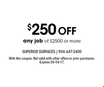 $250Off any job of $2500 or more. With this coupon. Not valid with other offers or prior purchases. Expires 09-04-17.