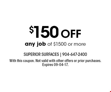 $150Off any job of $1500 or more. With this coupon. Not valid with other offers or prior purchases. Expires 09-04-17.