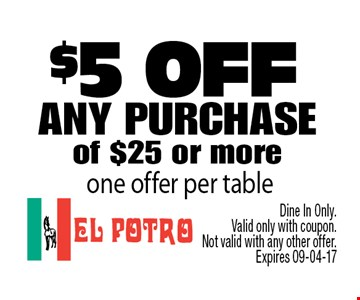$5 ofF any purchaseof $25 or more .