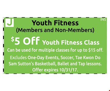 Youth Fitness, Members and Non-Members. $5 Off Youth Fitness Class. Can be used for multiple classes for up to $15 Off.