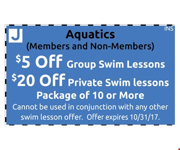 Aquatics, Members and Non-Members. $5 Off Group Swim Lessons. $20 Off Private Swim Lessons. Package of 10 or More.