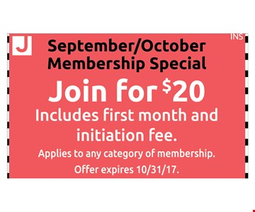 September/October Membership Special. Join for $20. Includes first month and initiation fee.
