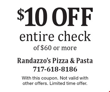 $10 off entire check of $60 or more. With this coupon. Not valid with other offers. Limited time offer.
