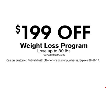 $199 OFF Weight Loss Program Lose up to 30 lbsFor Past HCG Patients. One per customer. Not valid with other offers or prior purchases. Expires 09-14-17.