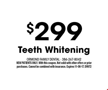 $299 Teeth Whitening. NEW PATIENTS ONLY. With this coupon. Not valid with other offers or prior purchases. Cannot be combined with insurance. Expires 11-06-17. D9972