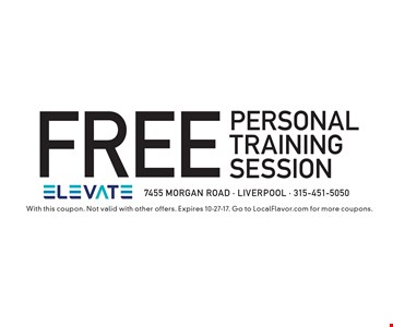 FREE personal training session. With this coupon. Not valid with other offers. Expires 10-27-17. Go to LocalFlavor.com for more coupons.