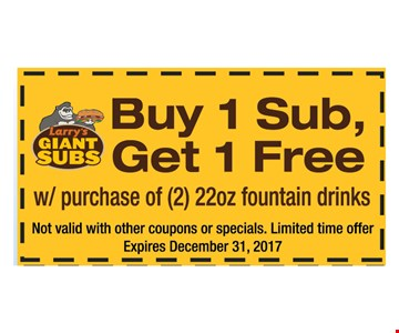 FREE sub buy 1 sub, get 1 sub free with purchase of (2) 22 oz fountain drinks. Not valid with other coupons or specials. Limited time offer. Expires 12-31-17.