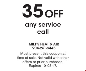 $35 Off any service call. Must present this coupon at time of sale. Not valid with other offers or prior purchases. Expires 10-05-17.