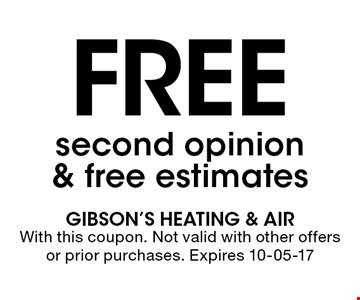 Free second opinion & free estimates. With this coupon. Not valid with other offers or prior purchases. Expires 10-05-17
