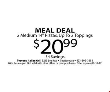 $20.99 Meal Deal2 Medium 14