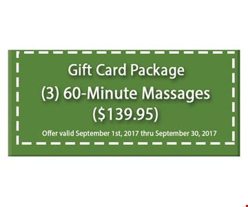 Gift card package (3) 60-minute massages ($139.95). offer expires 09/30/17