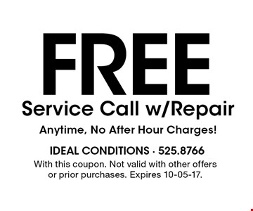 Free Service Call w/RepairAnytime, No After Hour Charges!. With this coupon. Not valid with other offers or prior purchases. Expires 10-05-17.