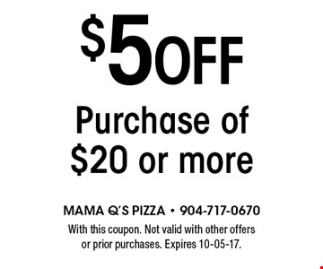 $5 Off Purchase of $20 or more. With this coupon. Not valid with other offers or prior purchases. Expires 10-05-17.