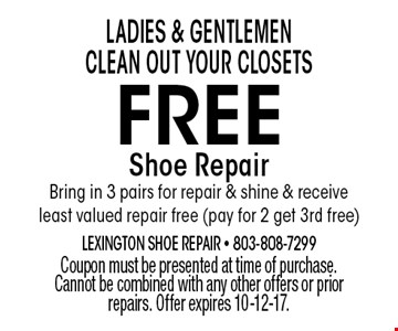 FREE Shoe RepairBring in 3 pairs for repair & shine & receive least valued repair free (pay for 2 get 3rd free). Coupon must be presented at time of purchase. Cannot be combined with any other offers or prior repairs. Offer expires 10-12-17.
