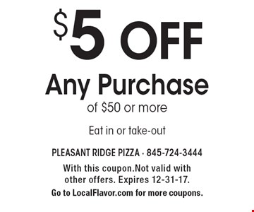 $5 OFF Any Purchase of $50 or more. Eat in or take-out. With this coupon. Not valid with other offers. Expires 12-31-17. Go to LocalFlavor.com for more coupons.