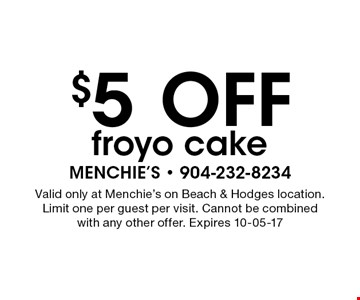 $5 OFF froyo cake. Valid only at Menchie's on Beach & Hodges location.Limit one per guest per visit. Cannot be combinedwith any other offer. Expires 10-05-17