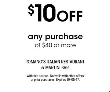 $10 OFF any purchase of $40 or more. With this coupon. Not valid with other offers or prior purchases. Expires 10-05-17.