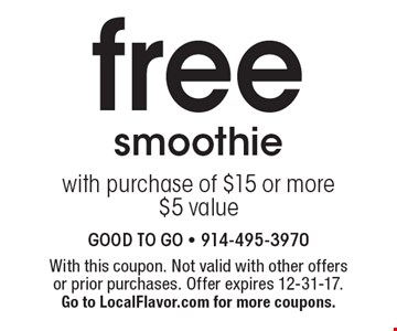 free smoothie with purchase of $15 or more. $5 value. With this coupon. Not valid with other offers or prior purchases. Offer expires 12-31-17. Go to LocalFlavor.com for more coupons.