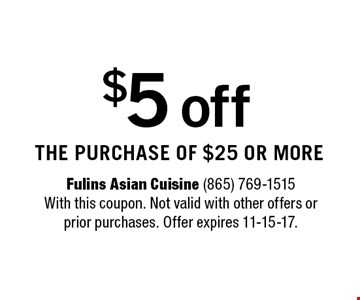 $5 off the purchase of $25 or more.