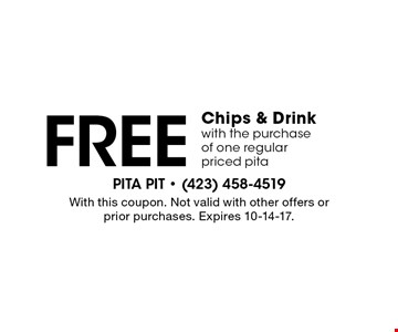 Free Chips & Drinkwith the purchaseof one regularpriced pita. With this coupon. Not valid with other offers or prior purchases. Expires 10-14-17.