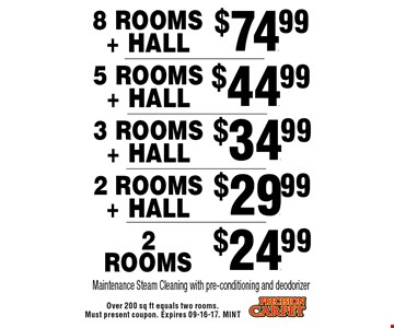 $44.99 5 Rooms + Hall. Over 200 sq ft equals two rooms. Must present coupon. Expires 09-16-17. MINT