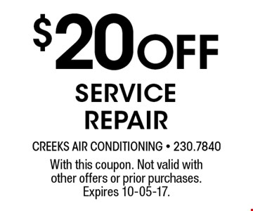 $20 Off service repair. With this coupon. Not valid with other offers or prior purchases. Expires 10-05-17.