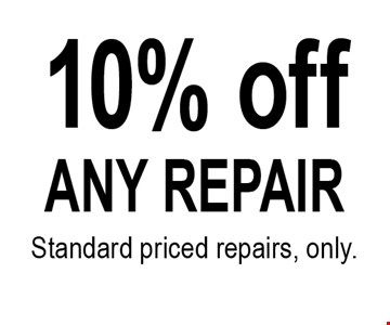 10% off. ANY REPAIRStandard priced repairs, only.