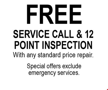 FREE service call & 12 point inspectionWith any standard price repair.Special offers exclude emergency services. .