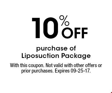 10% Off purchase ofLiposuction Package. With this coupon. Not valid with other offers or prior purchases. Expires 09-25-17.
